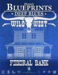 RPG Item: 0one's Blueprints: Deep Blues: Wild West - Federal Bank