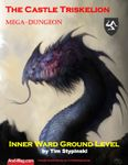 RPG Item: The Castle Triskelion Mega-Dungeon: Inner Ward Ground Level